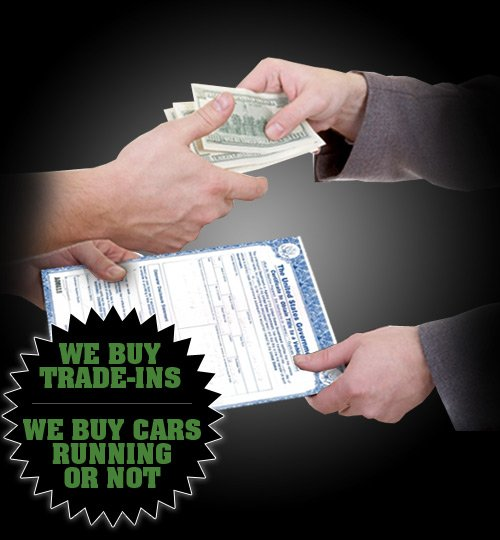 We Buy Trade-Ins | We Buy Cars Running or Not